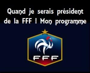 Si j'étais président de la FFF